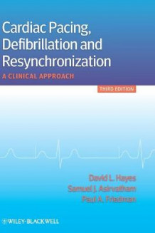 Cardiac Pacing, Defibrillation and Resynchronization (Innbundet)