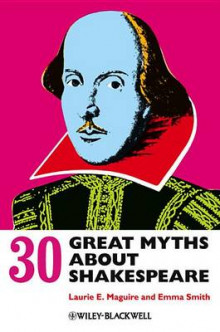 30 Great Myths About Shakespeare av Laurie Maguire og Emma Smith (Innbundet)