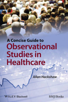 A Concise Guide to Observational Studies in Health Care av Allan Hackshaw (Heftet)
