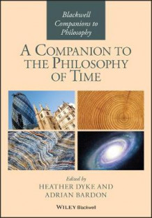 A Companion to the Philosophy of Time (Innbundet)