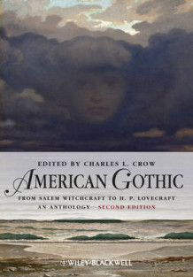 American Gothic - From Salem Witchcraft to H. P. Lovecraft, an Anthology 2E (Heftet)
