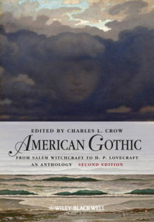 American Gothic - From Salem Witchcraft to H. P. Lovecraft, an Anthology 2E (Innbundet)