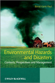 Environmental Hazards and Disasters - Contexts, Perspectives and Management av Bimal Kanti Paul (Heftet)