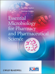 Essential Microbiology for Pharmacy and Pharmaceutical Science av Geoff Hanlon og Norman A. Hodges (Heftet)