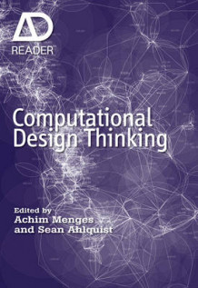 Computational Design Thinking av Achim Menges og Sean Ahlquist (Innbundet)