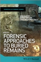 Forensic Approaches to Buried Remains av Professor John Hunter, Barrie Simpson og Caroline Sturdy Colls (Innbundet)