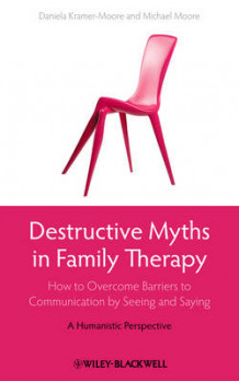 Destructive Myths in Family Therapy av Daniela Kramer-Moore og Michael Moore (Innbundet)