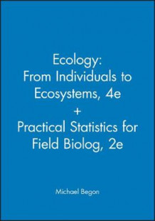 Ecology - From Individuals to Ecosystems 4th Edition + Practical Statistics for Field Biolog av Michael Begon (Heftet)
