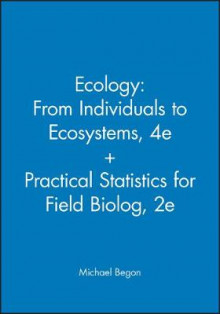 Ecology: From Individuals to Ecosystems, 4e + Practical Statistics for Field Biolog, 2e av Michael Begon (Heftet)