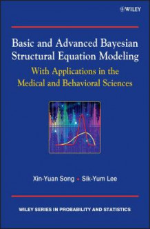 Basic and Advanced Bayesian Structural Equation Modeling av Sik-Yum Lee og Xin-Yuan Song (Innbundet)