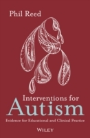 Interventions for Autism - Evidence for Educational and Clinical Practice av Phil Reed (Innbundet)