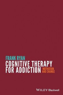 Cognitive Therapy for Addiction av Frank Ryan (Heftet)