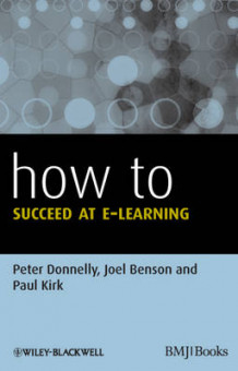 How to Succeed at E-learning av Peter Donnelly, Paul Kirk og Joel Benson (Heftet)