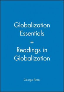 Globalization Essentials/Readings in Globalization av George Ritzer (Heftet)