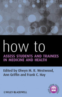 How to Assess Students and Trainees in Medicine and Health (Heftet)