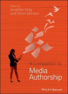 A Companion to Media Authorship (Innbundet)