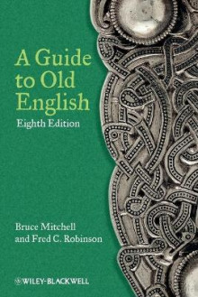 A Guide to Old English av Bruce Mitchell og Fred C. Robinson (Heftet)