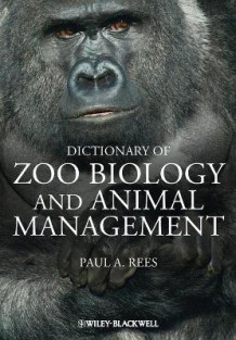 A Dictionary of Zoo Biology and Animal Management av Paul A. Rees (Heftet)