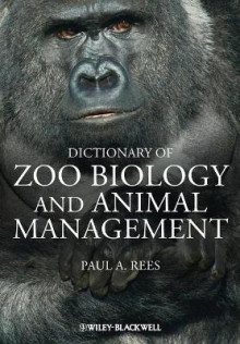 Dictionary of Zoo Biology and Animal Management av Paul A. Rees (Heftet)