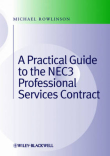 A Practical Guide to the NEC3 Professional Services Contract av Michael Rowlinson (Innbundet)