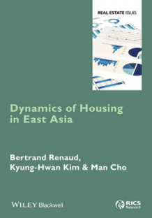Dynamics of Housing in East Asia av Man Cho, Bertrand Renaud og Kyung-Hwan Kim (Innbundet)