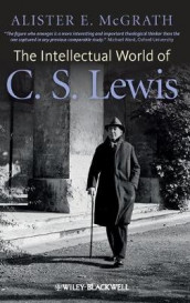 The Intellectual World of C. S. Lewis av Alister E. McGrath (Innbundet)