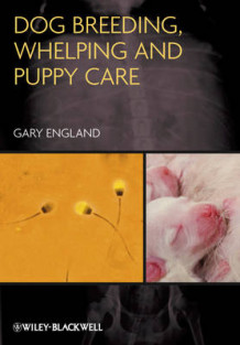 Dog Breeding, Whelping and Puppy Care av Gary England (Heftet)