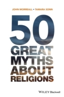 50 Great Myths About Religions av John Morreall og Tamara Sonn (Innbundet)