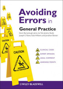 Avoiding Errors in General Practice av Kevin Barraclough, Jenny du Toit, Jeremy Budd, Joseph E. Raine, Kate Williams og Jonathan Bonser (Heftet)