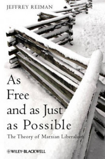 As Free and as Just as Possible av Jeffrey H. Reiman (Innbundet)