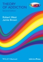 Theory of Addiction av Robert West og Jamie Brown (Heftet)