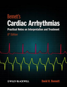 Bennett's Cardiac Arrhythmias - Practical Notes on Interpretation and Treatment 8E av David H. Bennett (Heftet)
