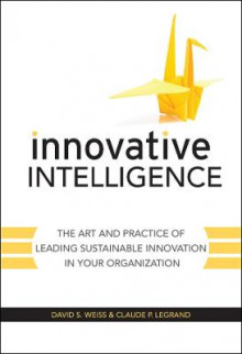 Innovative Intelligence av David S. Weiss og Claude Legrand (Innbundet)
