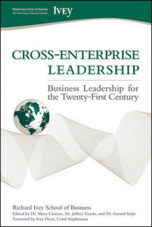 Cross-Enterprise Leadership av The Richard Ivey School of Business og Carol Stephenson (Innbundet)