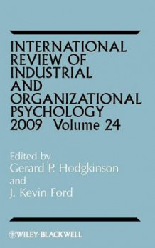 International Review of Industrial and Organizational Psychology 2009 (Innbundet)