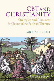 CBT and Christianity av Michael L. Free (Innbundet)