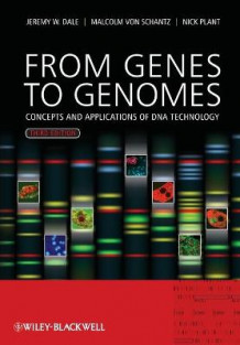 From Genes to Genomes - Concepts and Applications of DNA Technology 3E av Jeremy W. Dale, Malcolm Von Schantz og Nicholas D. Plant (Heftet)