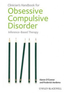 The Clinician's Handbook for Obsessive Compulsive Disorder - Inference-based Therapy av Kieron O'Connor og Frederick Aardema (Innbundet)