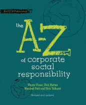 The A to Z of Corporate Social Responsibility av Dirk Matten, Manfred Pohl, Nick Tolhurst og Wayne Visser (Heftet)