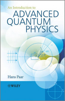 An Introduction to Advanced Quantum Physics av Hans Paar (Innbundet)