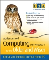 Computing with Windows 7 for the Older and Wiser av Adrian Arnold (Heftet)