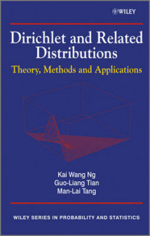 Dirichlet and Related Distributions av Kai Wang Ng, Guo-Liang Tian og Man-Lai Tang (Innbundet)