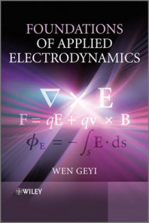 Foundations of Applied Electrodynamics av Geyi Wen (Innbundet)