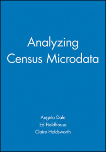 Analyzing Census Microdata av Angela Dale, Edward Fieldhouse og Claire Holdsworth (Heftet)