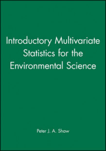 Introductory Multivariate Statistics for the Environmental Science av Peter J. A. Shaw (Heftet)