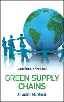 Green Supply Chains av Stuart Emmett og Vivek Sood (Innbundet)