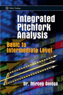 Integrated Pitchfork Analysis av Mircea Dologa (Innbundet)