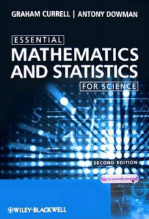 Essential Mathematics and Statistics for Science av Graham Currell og Antony Dowman (Heftet)