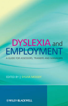 Dyslexia and Employment (Heftet)