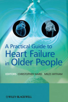 A Practical Guide to Heart Failure in Older People (Innbundet)